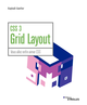 CSS 3 Grid Layout De Raphaël Goetter - Editions Eyrolles