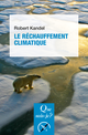 Le réchauffement climatique De Robert Kandel - Presses Universitaires de France