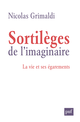 Sortilèges de l'imaginaire De Nicolas Grimaldi - Presses Universitaires de France