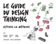 Le Guide du design thinking De Michael Lewrick, Patrick Link et Larry Leifer - Pearson