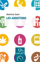 Les addictions De Mathilde Saïet - Presses Universitaires de France