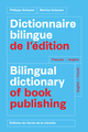 Dictionnaire bilingue de l'édition = Bilingual dictionary of book publishing : français-anglais, English-French De Philippe Schuwer et Martine Schuwer - Éditions du Cercle de la Librairie