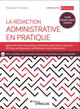 La rédaction administrative en pratique De Yolande Ferrandis - Editions Eyrolles