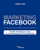Marketing Facebook De Chiara Cini - Editions Eyrolles