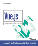 Vue.js - Applications web complexes et réactives De Brice Chaponneau - Editions Eyrolles