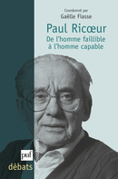 Paul Ricœur. De l'homme faillible à l'homme capable De Gaëlle Fiasse - Presses Universitaires de France