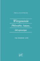 Wittgenstein. Philosophie, logique, thérapeutique De Grahame Lock - Presses Universitaires de France