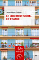 Le logement social en France De Jean-Marc STÉBÉ - Presses Universitaires de France