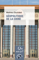 Géopolitique de la Chine De Mathieu Duchâtel - Presses Universitaires de France