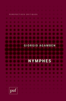 Nymphes De Giorgio Agamben - Presses Universitaires de France
