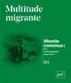 Multitude migrante De David Picherit, Carolina Kobelinsky, Monde Commun et Michel Agier - Presses Universitaires de France