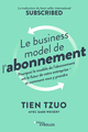 Le business model de l'abonnement De Gabe Weisert et Tien Tzuo - Editions Eyrolles