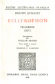 Bellérophon : tragédie (1671) De Philippe Quinault, Edmund J. Campion et William S. Brooks - Librairie Droz