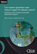 Can organic agriculture cope without copper for disease control? De Andrivon Didier et Savini Isabelle - Quæ