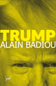Trump De Alain Badiou - Presses Universitaires de France