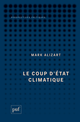 Le coup d'État climatique De Mark Alizart - Presses Universitaires de France
