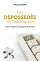 Les dépossédés de l'open space De Fanny Lederlin - Presses Universitaires de France