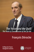 The Voice and the Quill. The Paths of Canonization of the Quʾrān De François Déroche - Collège de France