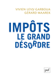 Impôts. Le grand désordre De Vivien Levy-Garboua et Gérard Maarek - Presses Universitaires de France