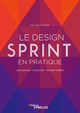 Le design sprint en pratique De Pauline Thomas - Editions Eyrolles