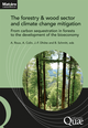 The forestry & wood sector and climate change mitigation De Alice Roux, Antoine Colin, Jean-François Dhôte et Bertrand Schmitt - Quæ