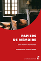Papiers de mémoire De Dominique Dubost-Paris - Presses universitaires de Provence