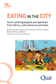 Eating in the city De Audrey Soula, Chelsie Yount-André, Olivier Lepiller et Nicolas Bricas - Quæ