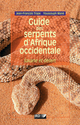 Guide des serpents d'Afrique occidentale De Jean-François Trape et Youssouph Mané - IRD Éditions