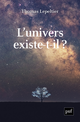 L'univers existe-t-il ? De Thomas Lepeltier - Presses Universitaires de France