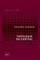 Théologie du capital De Edouard Jourdain - Presses Universitaires de France