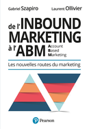 De l'Inbound Marketing à l'ABM (Account-Based Marketing) De Laurent Ollivier et Gabriel Szapiro - Pearson